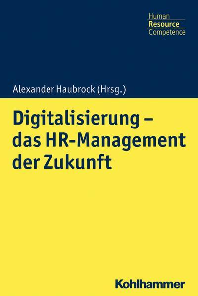 Digitalisierung - das HR Management der Zukunft