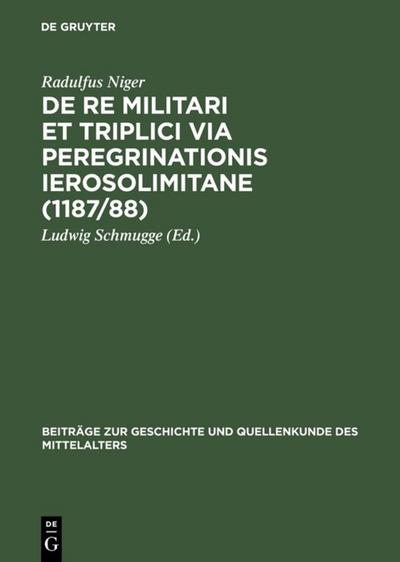 De re militari et triplici via peregrinationis Ierosolimitane (1187/88)