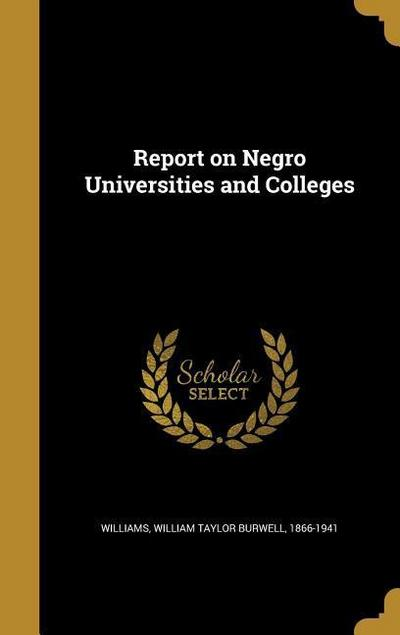 REPORT ON NEGRO UNIVERSITIES &