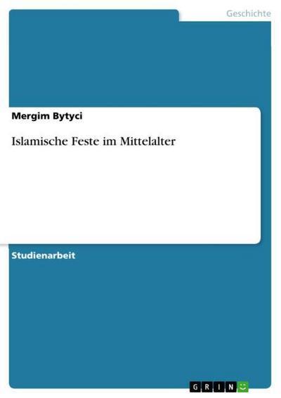 Islamische Feste im Mittelalter