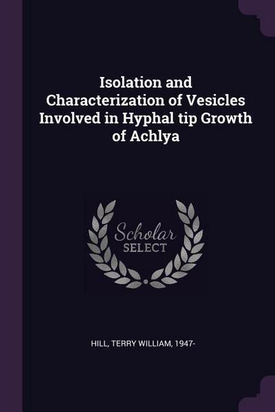 Isolation and Characterization of Vesicles Involved in Hyphal Tip Growth of Achlya