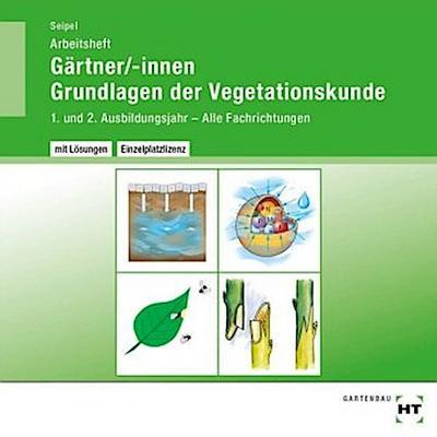 Arbeitsheft mit eingetragenen Lösungen Gärtner/-innen Grundlagen der Vegetationskunde