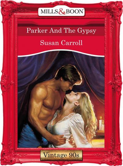 Parker And The Gypsy (Mills & Boon Vintage Desire)