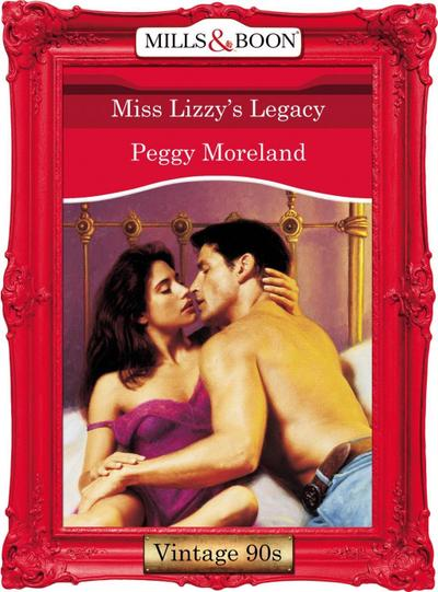 Miss Lizzy's Legacy (Mills & Boon Vintage Desire)