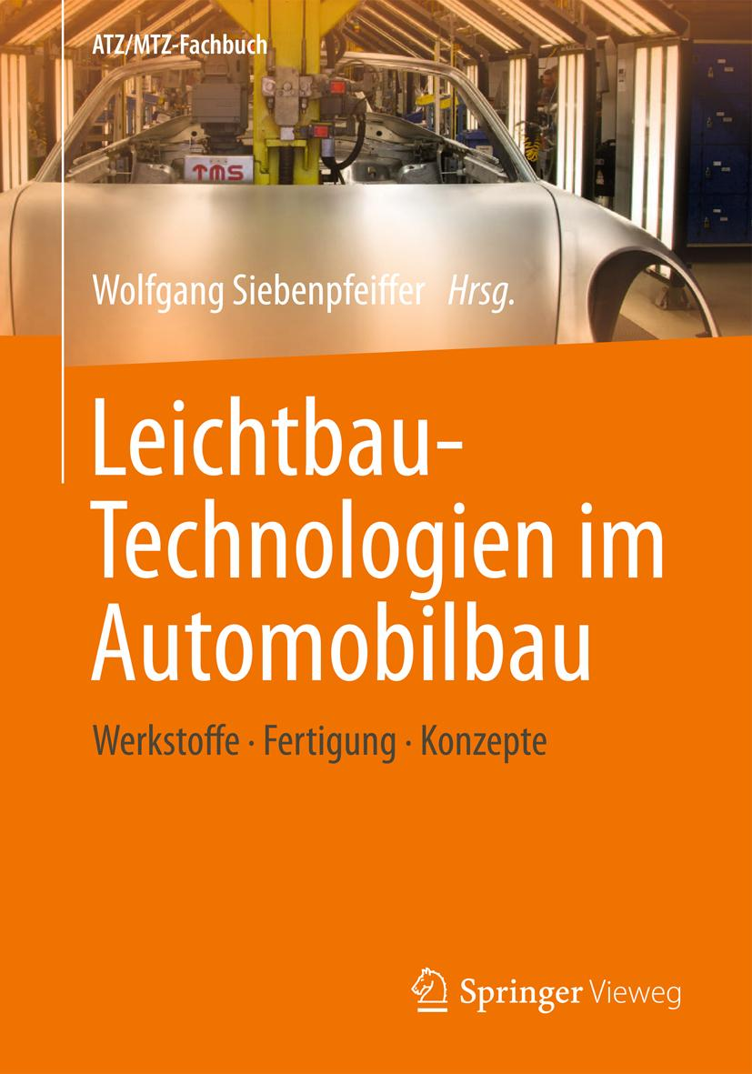 Leichtbau-Technologien im Automobilbau Wolfgang Siebenpfeiffer