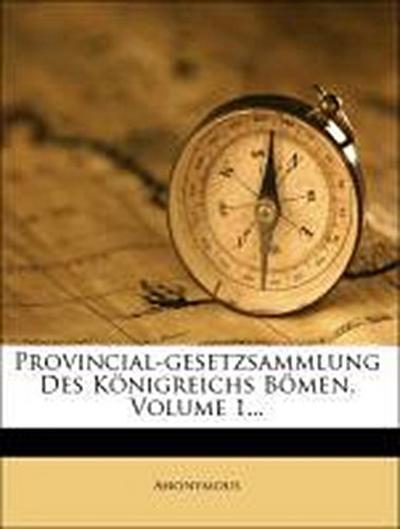 Provinzial-Gesetzsammlung des Königreichs Bömen, Erster Band