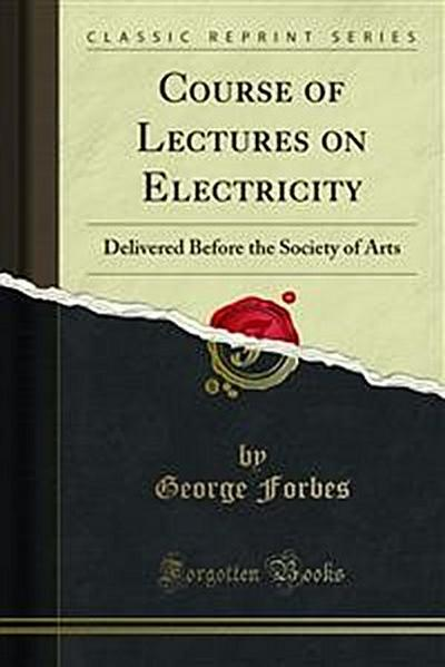 Course of Lectures on Electricity