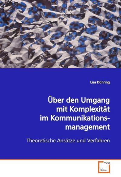 Über den Umgang mit Komplexität imKommunikationsmanagement