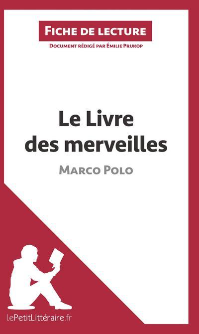 Analyse : Le Livre des merveilles de Marco Polo  (analyse complète de l'oeuvre et résumé)