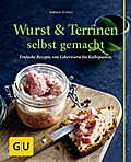 Wurst & Terrinen selbst gemacht: Einfache Rez ...