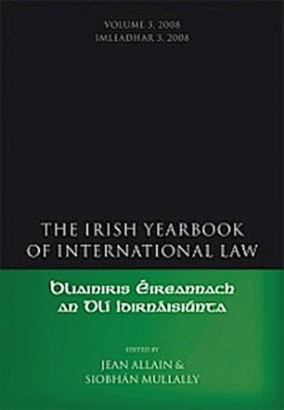 Irish Yearbook of International Law, Volume 3, 2008