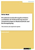 Prozyklizität im Kreditvergabeverhalten von Banken als Nebenwirkung neuerer Normensetzungen in Bankenaufsicht und Rechnungslegung - Stefan Menk