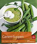 Garten-Suppen; Vom Beet in den Kochtopf   ; Deutsch; 120 farb. Abb. -