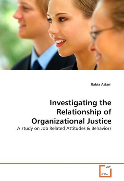 Investigating the Relationship of Organizational Justice
