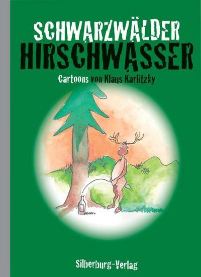 Schwarzwälder Hirschwasser: Cartoons von Klaus Karlitzky