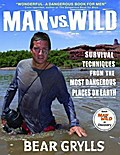 Man vs. Wild: Survival Techniques from the Mo ...