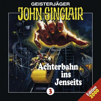 John Sinclair - Folge 3; Achterbahn ins Jenseits. Hörspiel; Geisterjäger John Sinclair; Deutsch; Spieldauer 53 Min, 13 Tracks