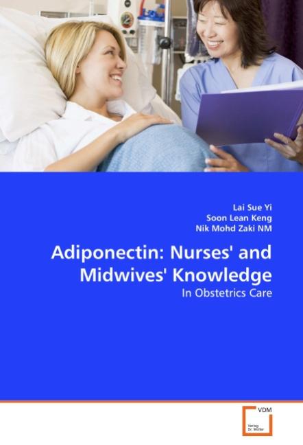 Lai Sue Yi / Adiponectin: Nurses' and Midwives' Knowledge /  9783639361490