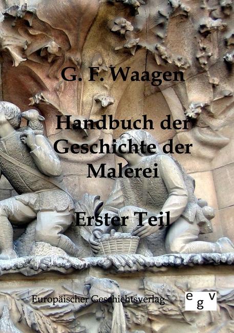 Handbuch der Geschichte der Malerei G. F. Waagen