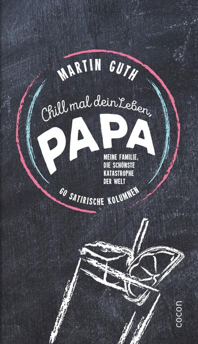 Chill mal dein Leben, Papa ...!