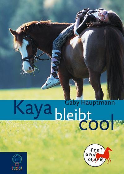 Kaya bleibt cool   ; Deutsch;  -