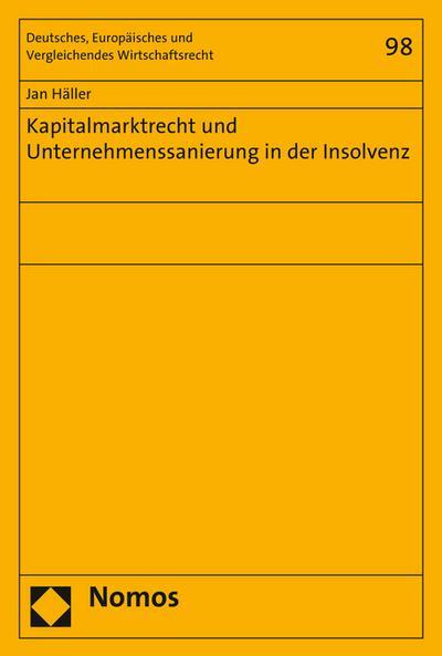Kapitalmarktrecht und Unternehmenssanierung in der Insolvenz