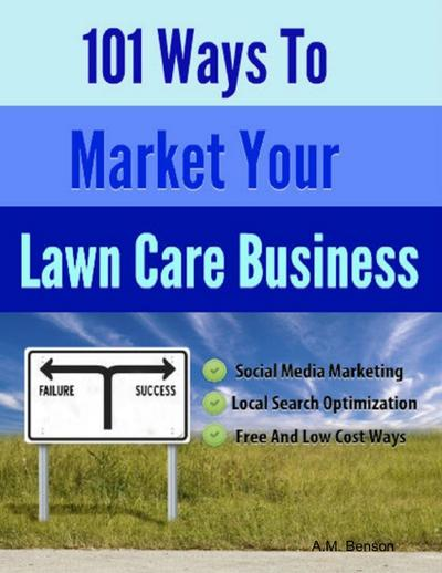 101 Ways to Market Your Lawn Care Business