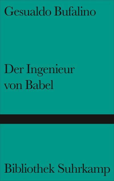 Der Ingenieur von Babel: Erzählungen (Bibliothek Suhrkamp)