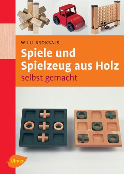 Spiele und Spielzeug aus Holz selbst gemacht
