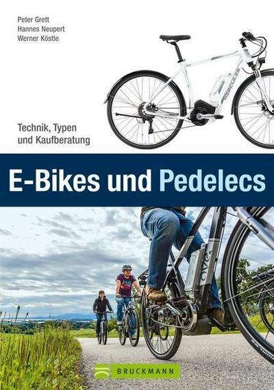 E-Bikes und Pedelecs: Alle wichtigen Informationen zum E-Bike, Pedelec und Elektrofahrrad in einem Buch - Technik, Typen, Tipps und Kaufberatung zum Ebike: Technik, Typen und Kaufberatung