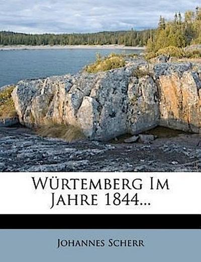 Würtemberg im Jahre 1844...