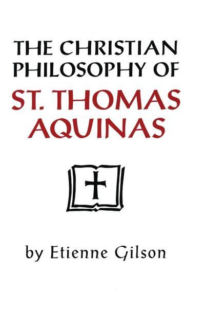 Christian Philosophy of St. Thomas Aquinas