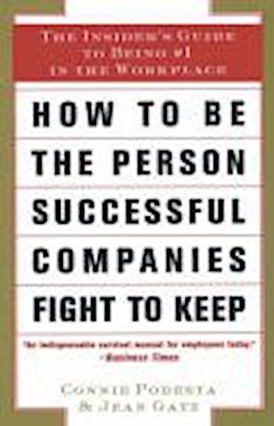 How to Be the Person Successful Companies Fight to