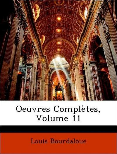 Oeuvres Complètes, Volume 11