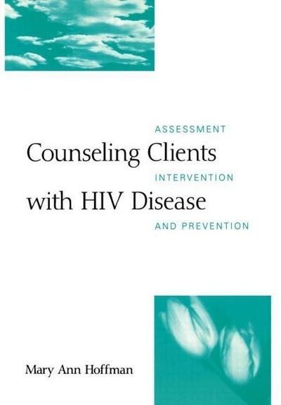 Counseling Clients with HIV Disease: Assessment, Intervention, and Prevention