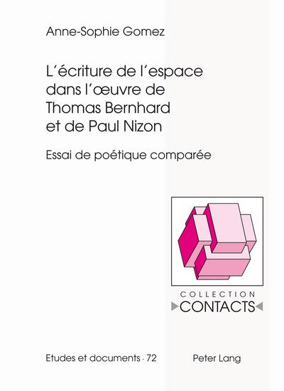 L'écriture de l'espace dans l'oeuvre de Thomas Bernhard et de Paul Nizon
