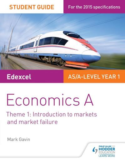 Edexcel A-level Economics A Student Guide: Theme 1 Introduction to markets and market failure