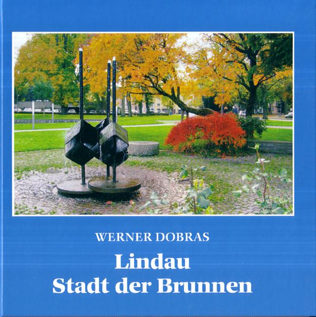 Lindau - Stadt der Brunnen Werner Dobras