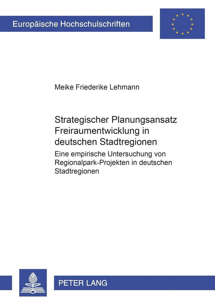 Strategischer Planungsansatz. Freiraumentwicklung in deutschen Stadtregione ...