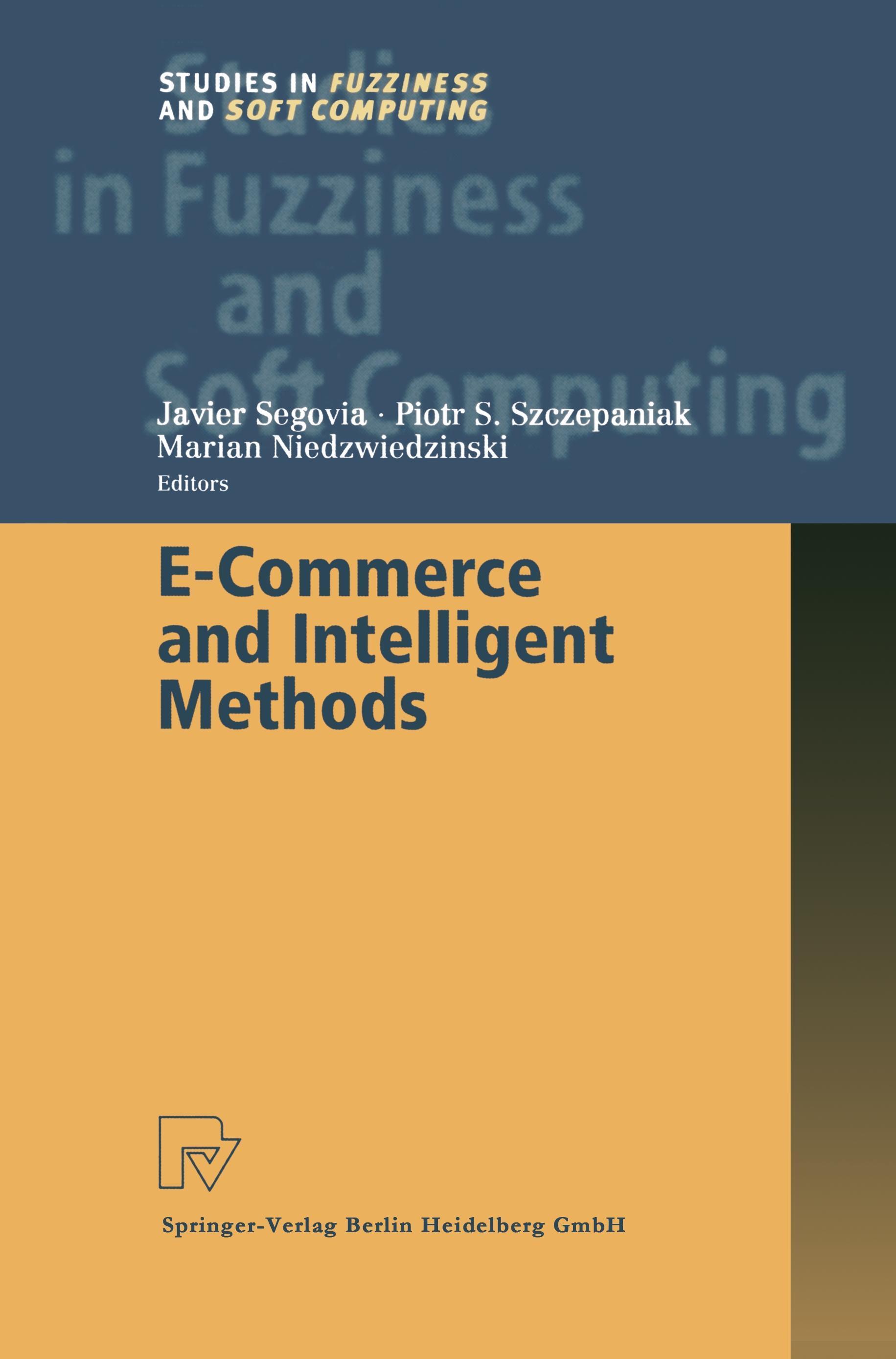 E-Commerce and Intelligent Methods ~ Marian Niedzwiedzinski ~  9783790825145