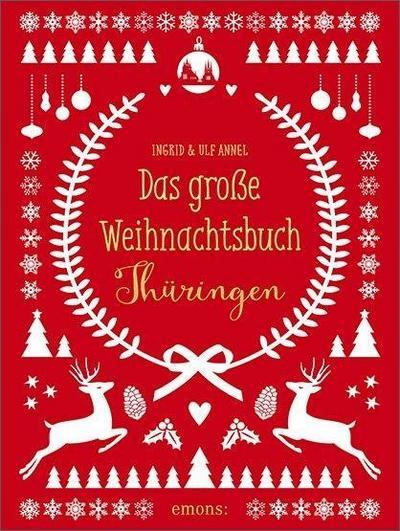 Das große Weihnachtsbuch Thüringen; Weihnachtsbuch; Deutsch; Mit ca. 100 Illustrationen und historischen Fotos.