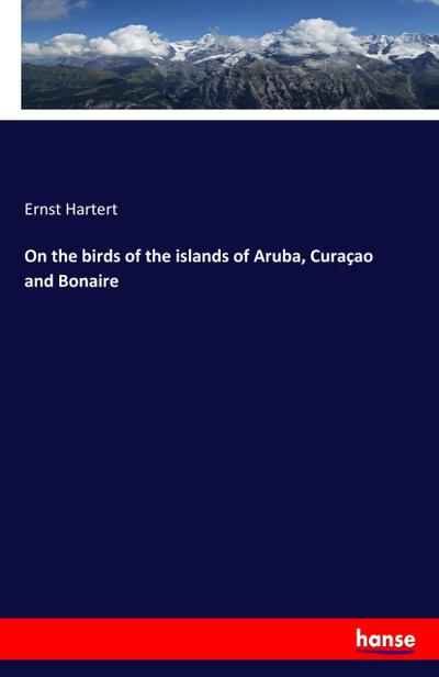On the birds of the islands of Aruba, Curaçao and Bonaire