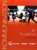 Kommunikation im Tourismus. Kursbuch