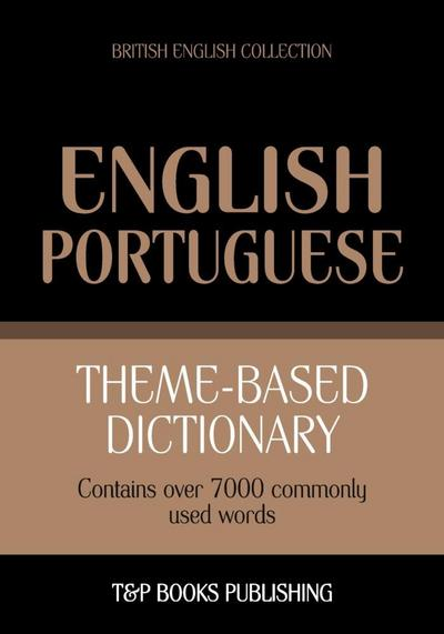 Theme-based dictionary British English-Portuguese - 7000 words