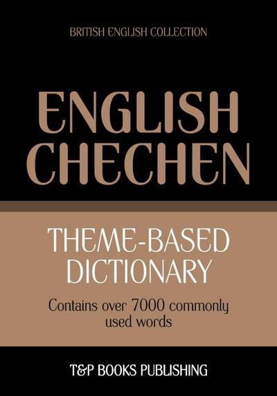 Theme-based dictionary British English-Chechen - 7000 words