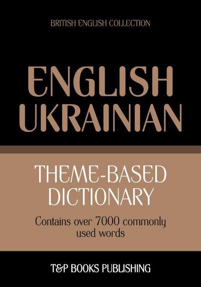 Theme-based dictionary British English-Ukrainian - 7000 words