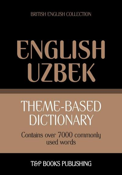 Theme-based dictionary British English-Uzbek - 7000 words