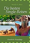 Die besten Single-Reisen - Monika E. Khan