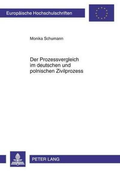 Der Prozessvergleich im deutschen und polnischen Zivilprozess
