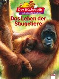 Das Leben der Säugetiere.  4 vierfarb. Abb.